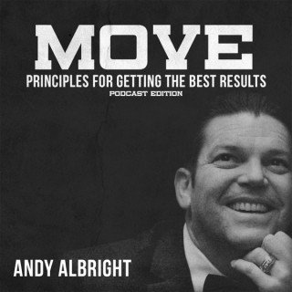 Andy Albright's MOVE: Principles For Getting The Best Results