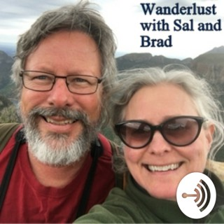 Wanderlust with Sal and Brad
