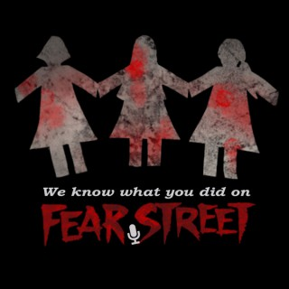 We Know What You Did on Fear Street