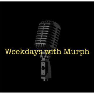 Weekdays With Murph