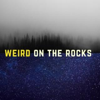 Weird on the Rocks