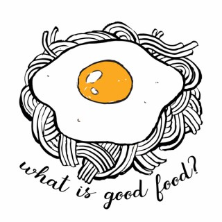What is Good Food?