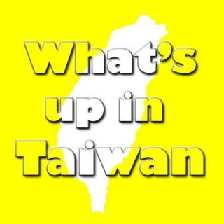 What's up in Taiwan