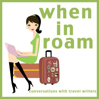When In Roam: Conversations with Travel Writers