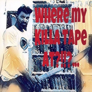 Where My Killa Tape At?