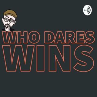 Who Dares...Wins