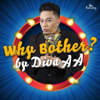 Why Bother? By Diva AA