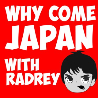 WHY COME JAPAN