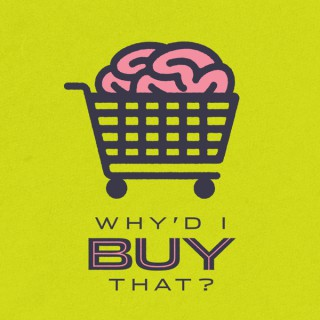 Why'd I Buy That? An Advertising and Marketing Podcast