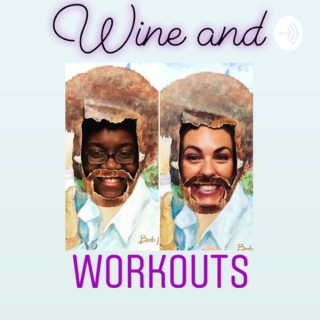 Wine and Workouts