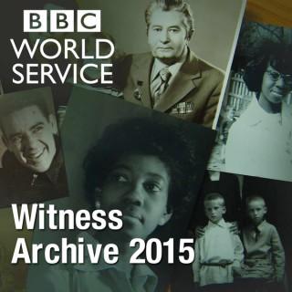 Witness History: Witness Archive 2015