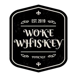 Woke Whiskey