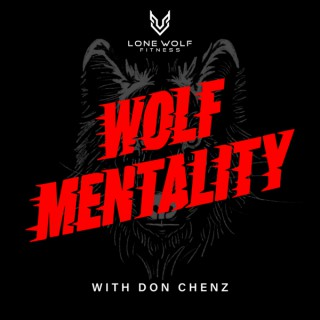 Wolf Mentality with Don Chenz