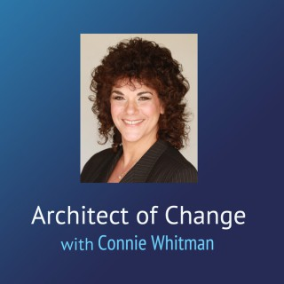 Architect of Change – Connie Whitman