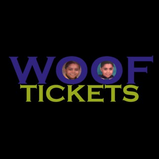 Woof Tickets Podcast