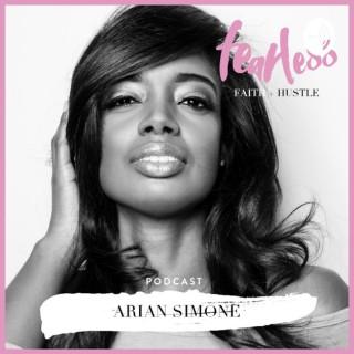 Arian Simone's Fearless Faith + Hustle Podcast