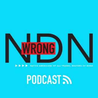 Wrong NDN Podcast