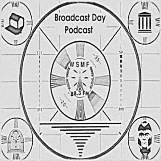 WSMF Broadcast Day Podcast