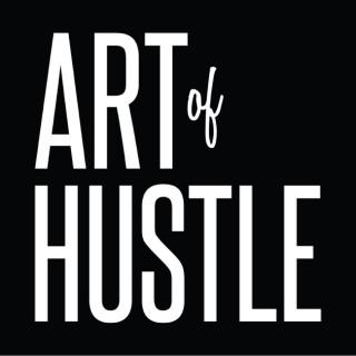 Art of Hustle: Where Art Meets Entrepreneurship