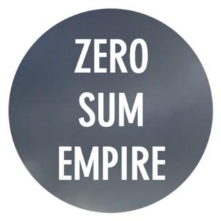 Zero Sum Empire