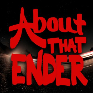 About That Ender