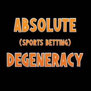 Absolute (sports betting) Degeneracy