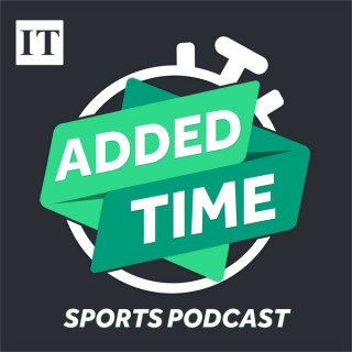 Added Time: The Irish Times Sports Podcast