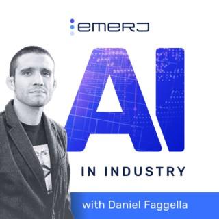 Artificial Intelligence in Industry with Daniel Faggella