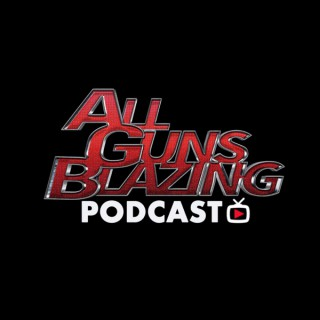 AFTV | All Guns Blazing Podcast
