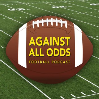 Against All Odds Football Podcast