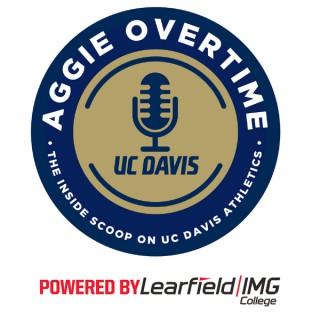 Aggie Overtime – The Inside Scoop on UC Davis Athletics