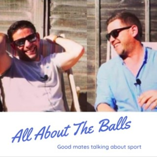 All About The Balls - Sports Podcast
