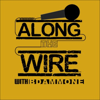 Along The Wire