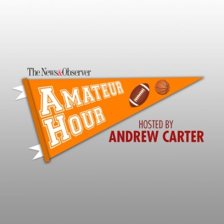 Amateur Hour: A News & Observer college sports podcast