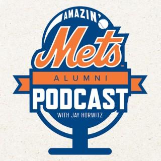 Amazin' Mets Alumni Podcast with Jay Horwitz