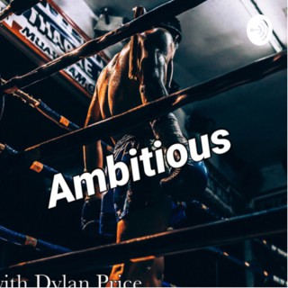 Ambitious with Dylan Price