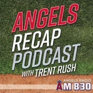 Angels Recap with Trent Rush