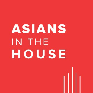Asians in the House