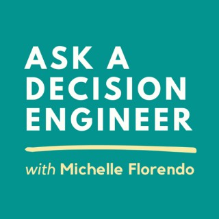 Ask a Decision Engineer