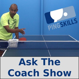 Ask The Coach Show | Table Tennis