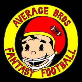 Average Bros Fantasy Football Podcast