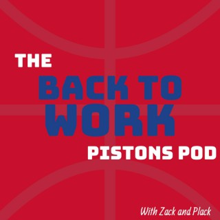 Back to Work Pistons Pod