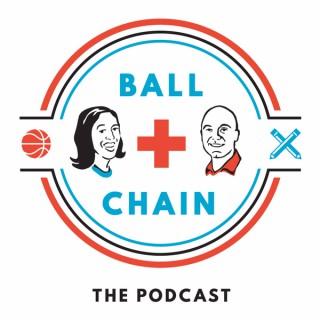 Ball & Chain Podcast.