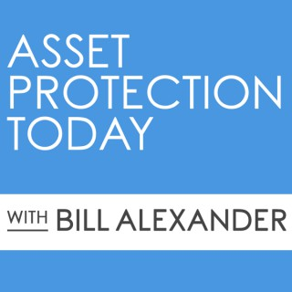 Asset Protection Today with Bill Alexander