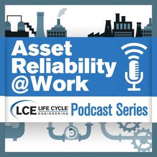 Asset Reliability @Work | Sharing insights and best practices for improving asset performance and reliability