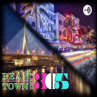Beantown to 305