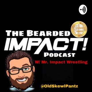 Bearded IMPACT! Podcast