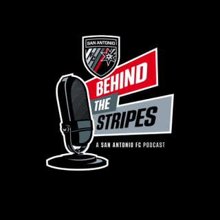 Behind the Stripes: A San Antonio FC Podcast