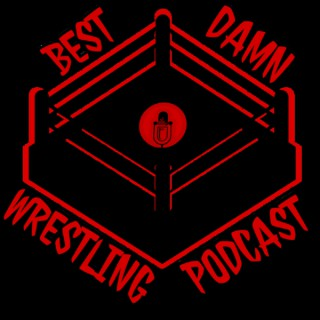 BEST wrestling podcast PERIOD