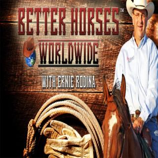 Better Horses With Ernie Rodina